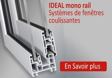 IDEAL mono rail - La fenêtre coulissante PVC sur mesure
